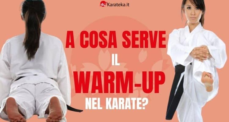 a-cosa-serve-il-warm-up-nel-karate